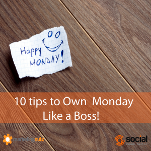 Own Monday Like a Boss: 10 Tips to Increase Productivity & Love Mondays