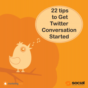 22 Tips to Get Twitter Conversation Started Like a Boss