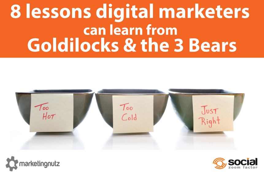 goldilocks and the 3 bears digital social marketing lessons