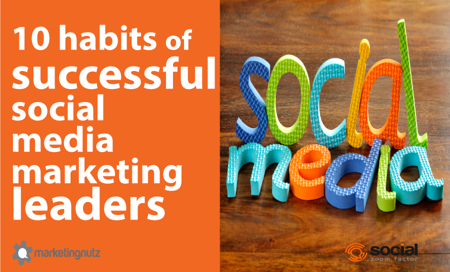 social media marketing leaders 10 habits