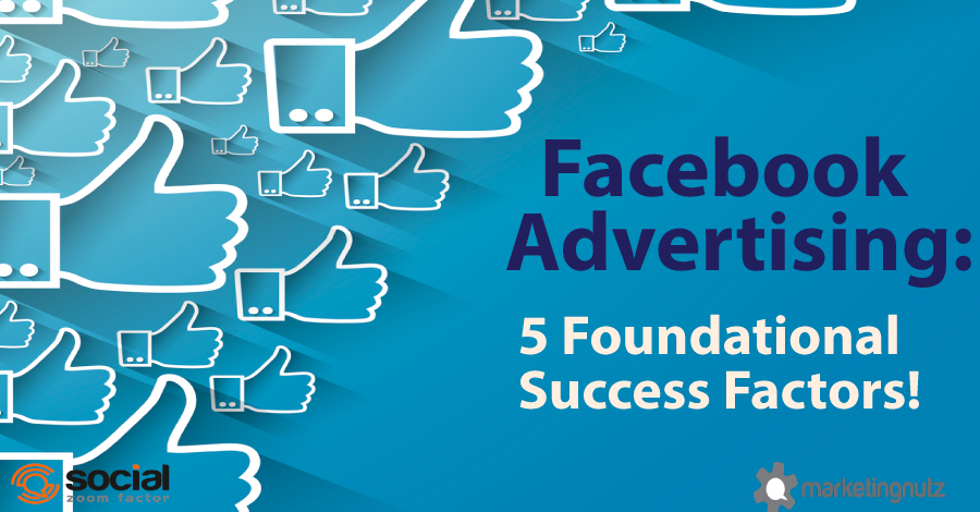 Facebook advertising foundational success factors