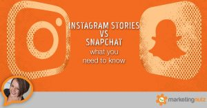 Instagram Stories vs Snapchat Stories – What You Need to Know for Business