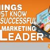 3 Things You Must Know to Be a Successful Social Media & Digital Marketing Leader