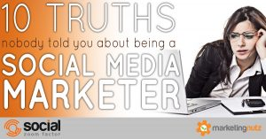 10 Truths Nobody Ever Told You About Being a Social Media Marketer
