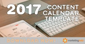 2017 Content Marketing Editorial Calendar Template – Free Download and Podcast)