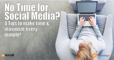 Make Time for Social Media with these 4 Tips Even if Your Schedule is Packed