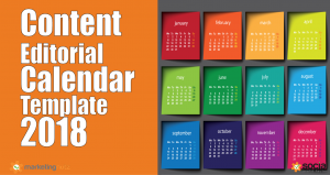 2018 Content Marketing Trends, Statistics + Editorial Calendar Template