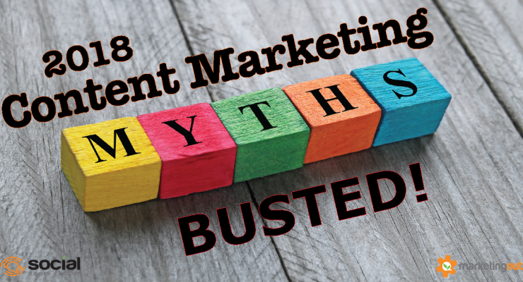 Top 10 Content Marketing Myths for 2018
