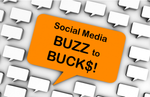 023: How to Move From Social Media Buzz to Measurable BUCK$!