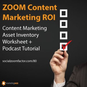 Zoom Content Marketing ROI with this Content Asset Inventory Worksheet