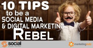 10 tips to Be a Social Media Digital Marketing Rebel