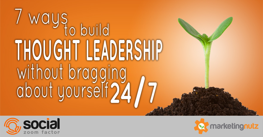 How to Build Thought Leadership - 7 Easy Strategies and Tactics