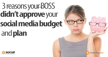 3 Reasons Your Boss Didn't Approve Your Social Media Budget and Plan