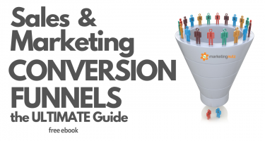 Sales and Marketing Conversion Funnels - The Ultimate Newbie Get Started Guide