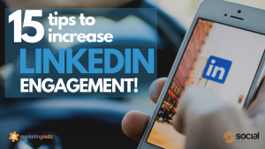 15 Proven Strategies to Increase LinkedIn Engagement